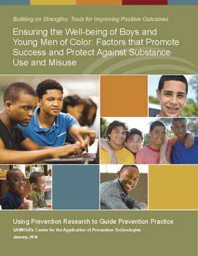 Ensuring the Well-being of Boys and Young Men of Color: Factors that Promote Success and Protect Against Substance Use and Misuse