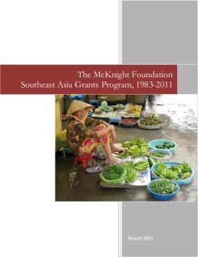The McKnight Foundation Southeast Asia Grants Program, 1983-2011